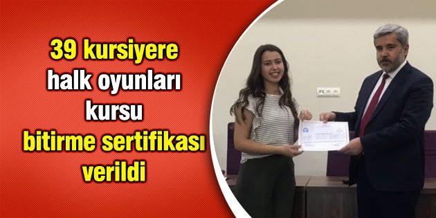 39 kursiyere halk oyunları kursu bitirme sertifikası verildi