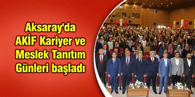 Aksaray'da AKİF Kariyer ve Meslek Tanıtım Günleri başladı