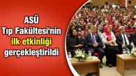 ASÜ Tıp Fakültesi'nin ilk etkinliği gerçekleştirildi