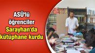 ASÜ'lü öğrenciler Sarayhan'da kütüphane kurdu