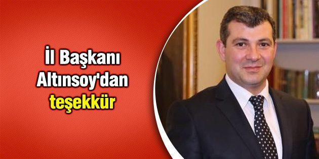 İl Başkanı Altınsoy'dan teşekkür