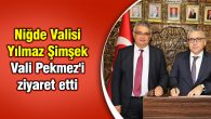 Niğde Valisi Yılmaz Şimşek Vali Aykut Pekmez'i ziyaret etti