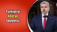 Rektör Şahin: Türkiye'yi ASÜ'ye taşıyoruz