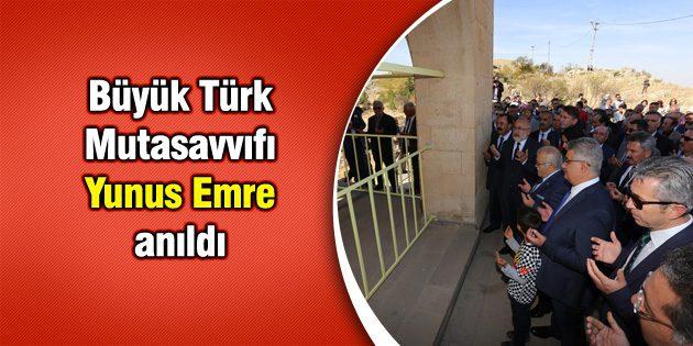 Büyük Türk Mutasavvıfı Yunus Emre anıldı