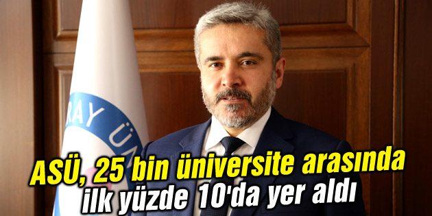 ASÜ, 25 bin üniversite arasında ilk yüzde 10'da yer aldı