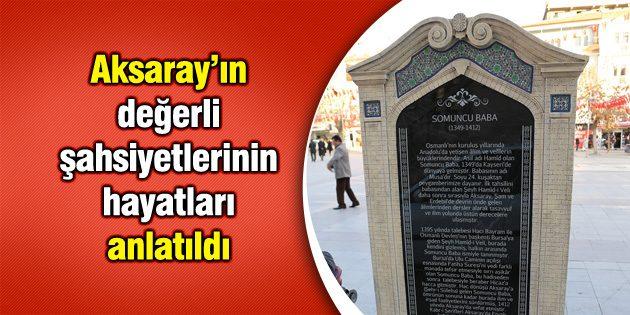 Aksaray'ın değerli şahsiyetlerinin hayatları anlatıldı