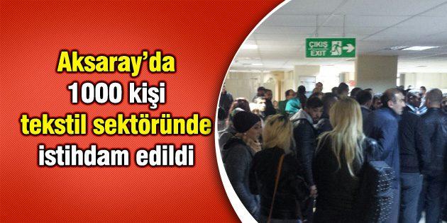 Aksaray'da bin kişi tekstil sektöründe istihdam edildi