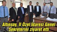 Altınsoy, İl Özel İdaresi Genel Sekreterini ziyaret etti
