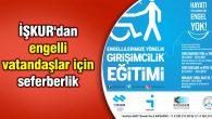 İŞKUR'dan engelli vatandaşlar için seferberlik