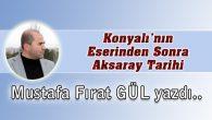 Konyalı'nın Eserinden Sonra Aksaray Tarihi