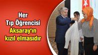 Her Tıp Öğrencisi Aksaray'ın kızıl elmasıdır