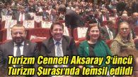 Turizm Cenneti Aksaray 3'üncü Turizm Şurası'nda temsil edildi