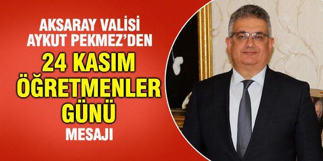 Vali Aykut Pekmez'in Öğretmenler Günü mesajı