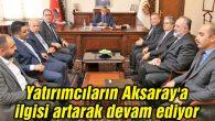 Yatırımcıların Aksaray'a ilgisi artarak devam ediyor