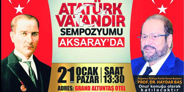 Aksaray'da 'Atatürk Vatandır' sempozyumu düzenleniyor