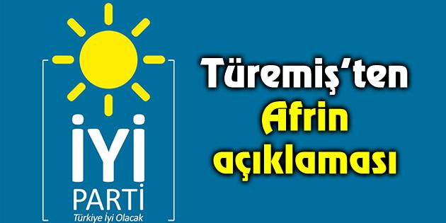 İYİ Parti İl Başkanı Özhan Türemiş'ten Afrin açıklaması