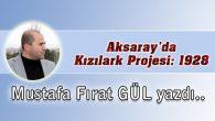 Aksaray'da Kızılark Projesi: 1928
