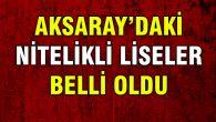 Aksaray'ın nitelikleri okulları açıklandı!
