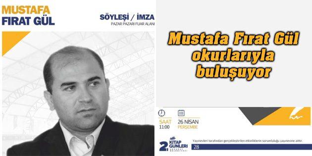 Mustafa Fırat Gül okurlarıyla buluşuyor