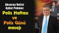 Vali Pekmez'in Polis Haftası ve Polis Günü mesajı