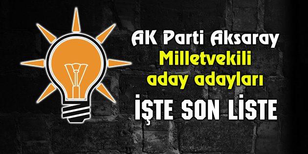 AK Parti Aksaray Milletvekili aday adayları İşte son liste!