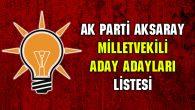 AK Parti Aksaray Milletvekili aday adayları listesi