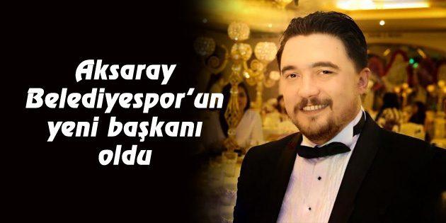 Aksaray Belediyespor'un yeni başkanı Emin Eroğlu