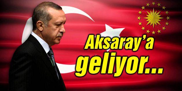 Cumhurbaşkanı Erdoğan Aksaray'a geliyor!