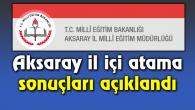 Aksaray il içi atama sonuçları açıklandı