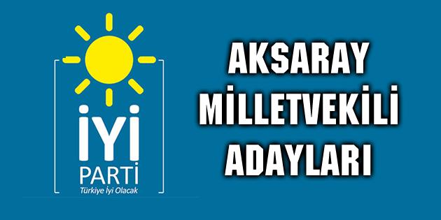 İYİ Parti Aksaray Milletvekili adayları