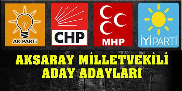 İşte Aksaray Milletvekili Aday Adayları