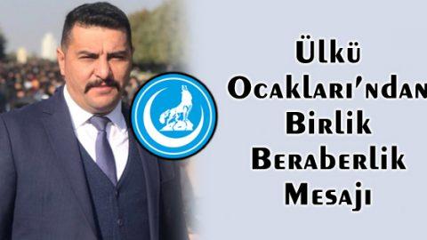 Ülkü Ocakları Başkanı Akbulut'tan birlik beraberlik mesajı