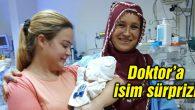 Ameliyat olan bebeğe, doktorun adı verildi