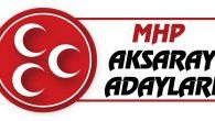 MHP'nin Milletvekili adayları belli oldu! İşte Aksaray listesi