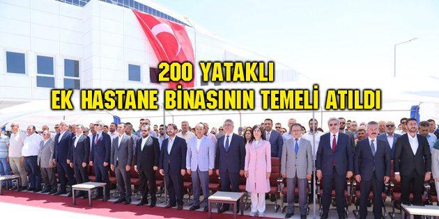 200 yataklı ek hastane binasının temeli atıldı
