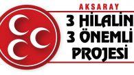 3 hilalin 3 önemli projesi