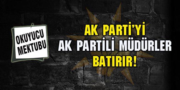 Ak Parti'yi Ak Partili müdürler batırır!