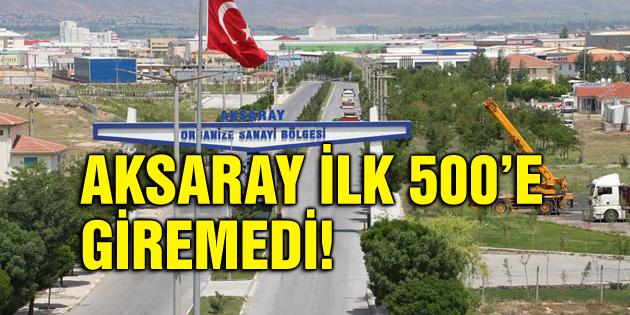 Aksaray ilk 500'e giremedi!