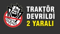 Aksaray'da traktör devrildi: 2 kişi yaralandı