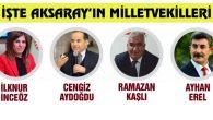 İşte Aksaray'ın milletvekilleri