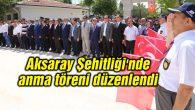 Aksaray Şehitliği'nde anma töreni düzenlendi