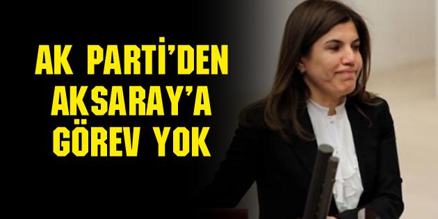 Ak Parti'den Aksaray'a görev yok