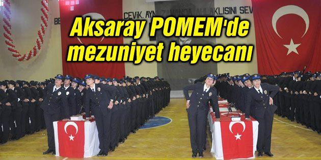 Aksaray POMEM'de mezuniyet heyecanı