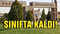 Aksaray Üniversitesi (ASÜ) sınıfta kaldı!