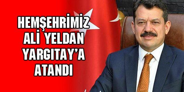 Hemşehrimiz Ali Yeldan Yargıtay'a atandı
