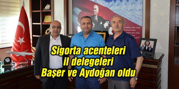 Sigorta acenteleri il delegeleri Başer ve Aydoğan oldu