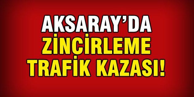 Aksaray'da 3 tırın karıştığı zincirleme trafik kazası