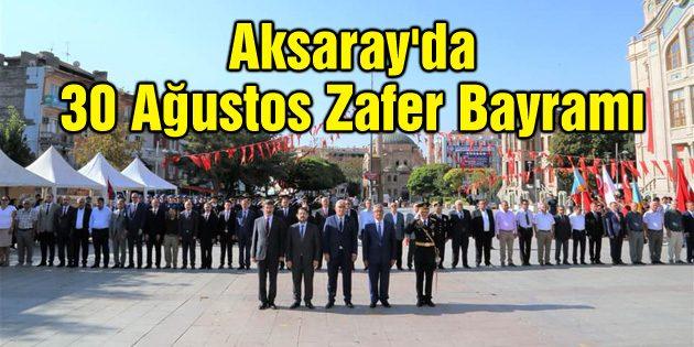 Aksaray'da 30 Ağustos Zafer Bayramı
