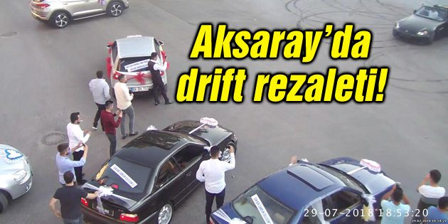 Aksaray'da drift rezaleti cezasız kalmadı!