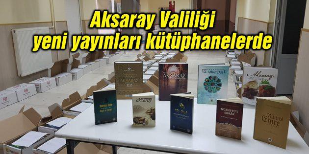 Aksaray Valiliği'nin yeni yayınları kütüphanelerdeki yerini aldı